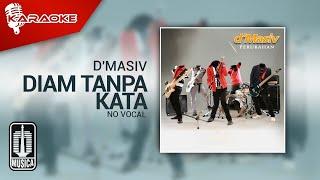 D\x27MASIV - Diam Tanpa Kata (Original Karaoke Video)   No Vocal