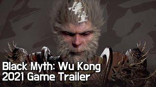 검은 신화 오공 - 2021 게임 트레일러( Black Myth: Wu Kong 2021 Game Trail…