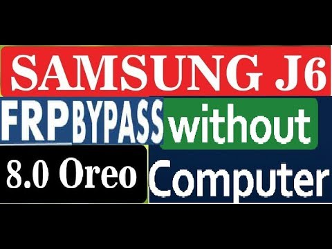 Samsung J6 SM-J600F 8.0 Oreo (2019) FRP Bypass google account without pc or Box
