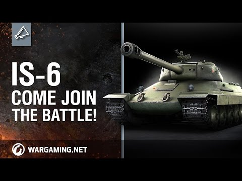 IS-6. Come join the battle!