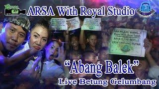 Abang Balek ARSA Special Party Betung Gelumbang 30 01 18 Created By Royal Studio