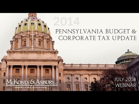 McKonly & Asbury Webinar - Pennsylvania 2014 Budget and Corporate Tax Update