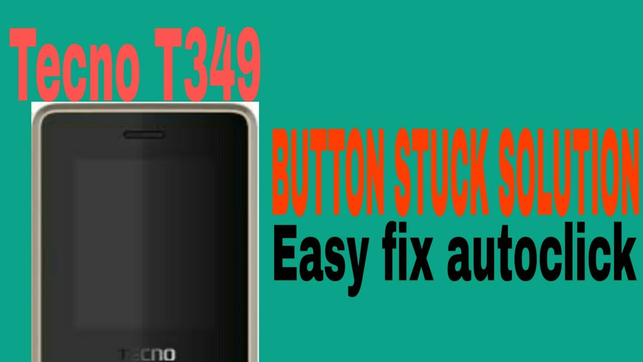 EASY WAY TO FIX BUTTON STUCK OM TECNO T349 100%