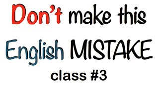 Common English Grammar Mistakes - Class #3