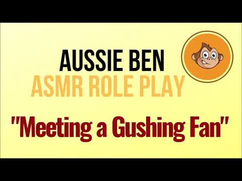 ASMR Role Play:  Meeting A Gushing Fan [Listener As Celebrity]