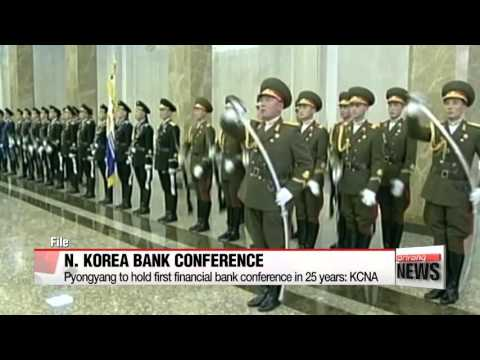 N. Korea to hold first bank conference in 25 years: KCNA