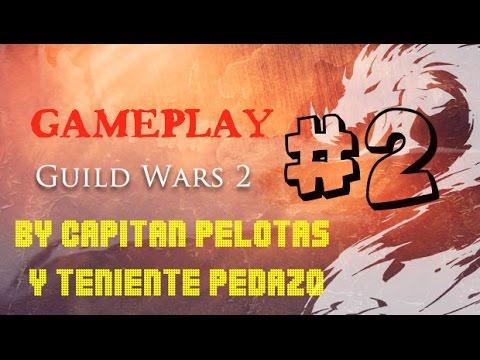 Guild Wars 2 | Gameplay Parte 2 | Con el Teniente Pedazo.