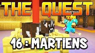 THE QUEST - Ep. 16 : MARTIENS ! - Fanta et Bob Minecraft Adventure