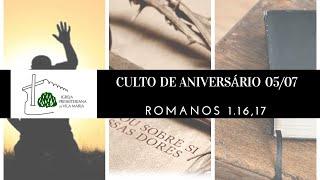 CULTO ANIVERSARIO 05 DE JULHO