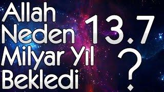 Allah İnsanı Yaratmak İçin Neden 13.7 Milyar Yıl Bekledi?  - Akın Gözükan