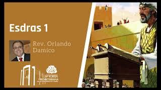 Esdras 1 | Rev. Orlando Damico