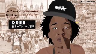 Dree Beatmaker - Nunca Tenha Medo