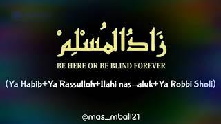 Zaadul Muslim Ya Habib Ya Rasulullah Ilahi Nas Aluk Ya Robbi Sholli Voc Iwan