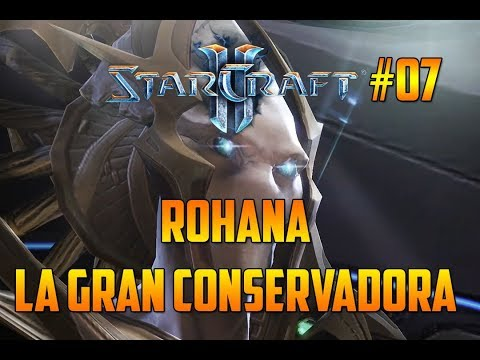 STARCRAFT 2 - ROHANA, LA GRAN CONSERVADORA - CAMPAÑA LEGACY OF THE VOID - GAMEPLAY ESPAÑOL