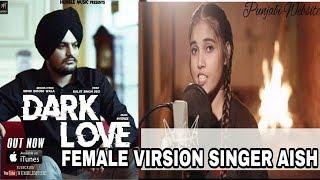 Dark Love Sidhu Moosewala cover by 🎤Aish 📽Video Being Artist Team