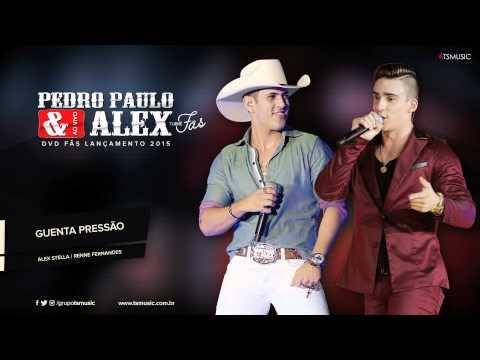 Pedro Paulo e Alex - Guenta Pressão (Audio Oficial) - DVD Fãs 2015