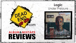 Logic - Under Pressure Album Review | DEHH