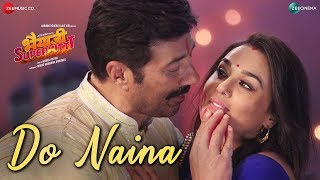 Sunny Deol's Bhaiyaji Superhit Third Song Out | Do Naina | Sunny Deol, Preity G Zinta | Yasser Desai