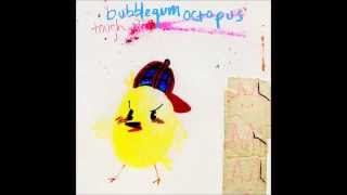 Bubblegum Octopus - Every Fucking Face