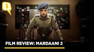 Mardaani 2 Movie Review   Rj Stutee Review Rani Mukerji's Latest   The Quint