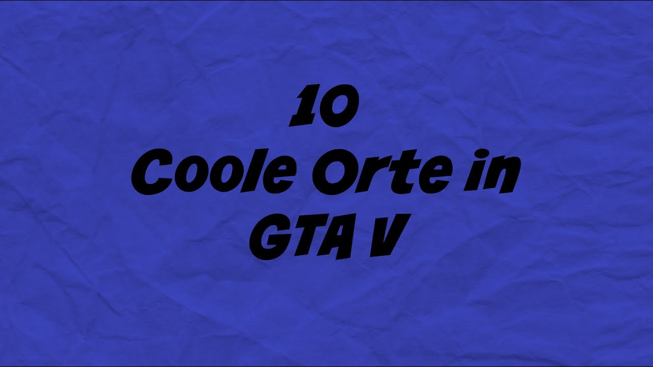 coole orte in gta 5