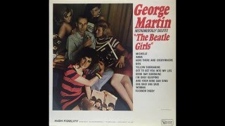 George Martin - Girl (2016 Stereo Remaster By TheOneBeatleManiac)