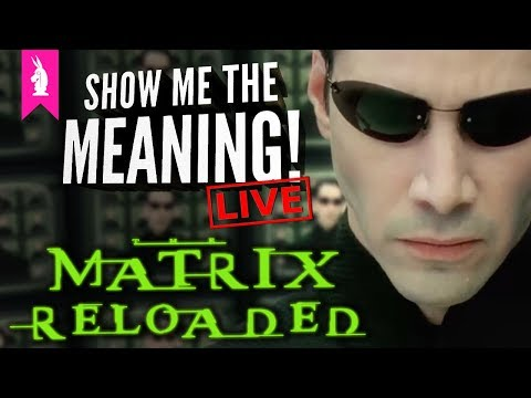 The Matrix Reloaded: What were they thinking? – Show Me The Meaning! LIVE