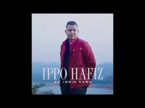 Ippo Hafiz - Ku Ingin Kamu (lirik)