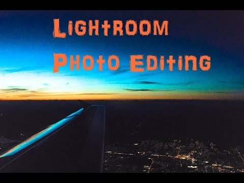Editing Vacation Pictures  with Lightroom