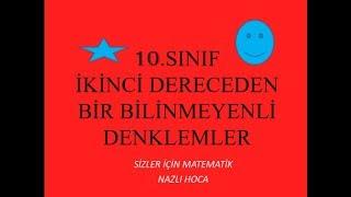 10.SINIF İKİNCİ DERECEDEN BİR BİLİNMEYENLİ DENKLEMLER