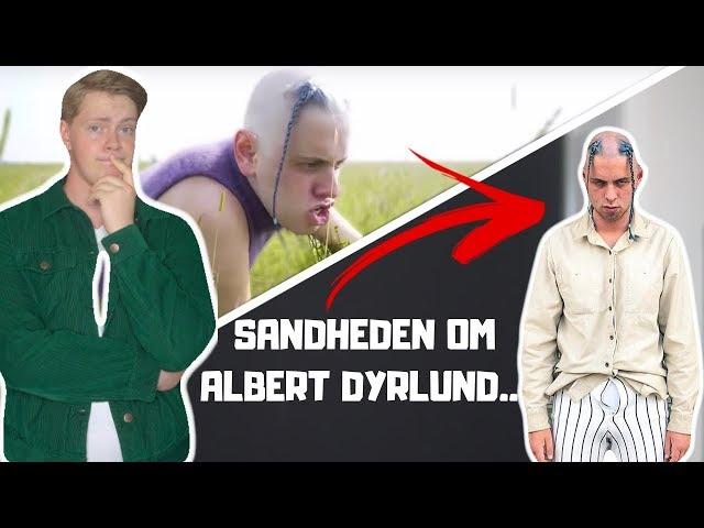 SANDHEDEN OM ALBERT DYRLUND..