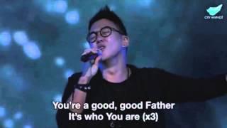 Good Good Father - Chris Tomlin    City Harvest Church