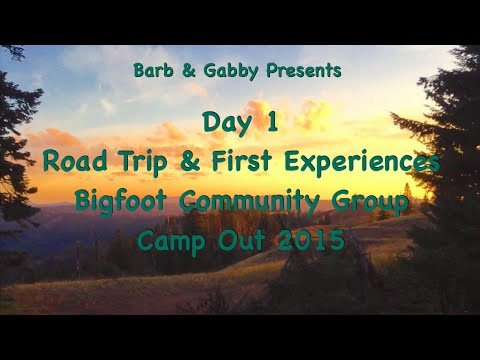 Day 1 Road Trip & First Experiences Bigfoot Community ...