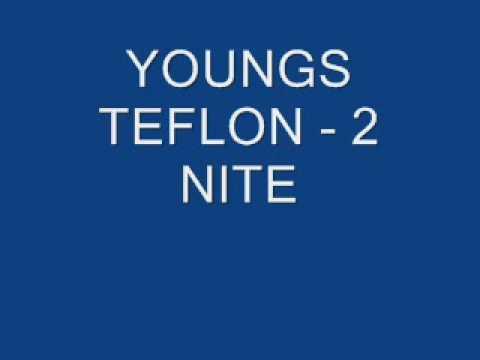 YOUNGS TEFLON - 2NITE (OLD SHIT)