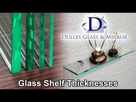Dulles Glass & Mirror | Glass Shelf Thicknesses
