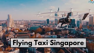 Flying Taxi Singapore 👉🏾 Volocopter Air Taxi Flight in Singapore