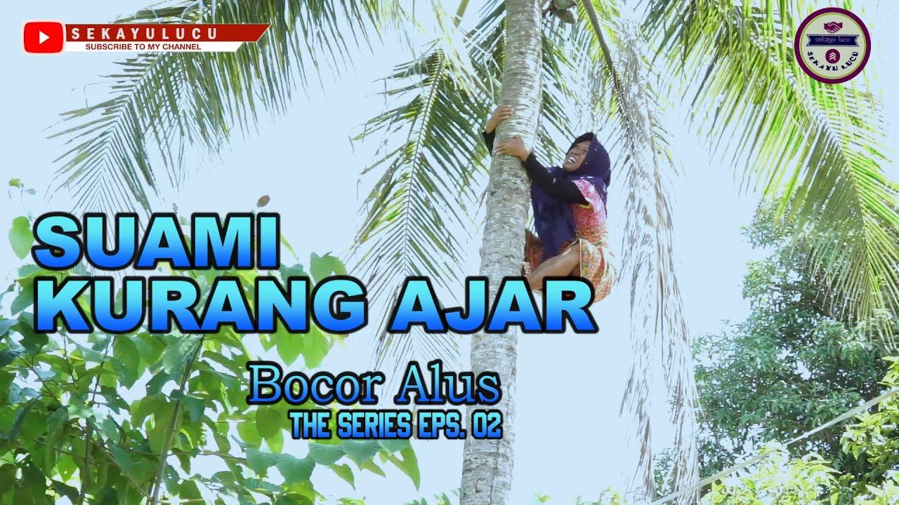 SUAMI KURANG AJAR | SEKAYU LUCU | Bocor Alus The Series Eps. 02