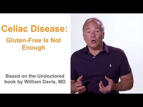 Dr. William Davis, Celiac Disease: Gluten-Free Is Not Enough
