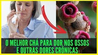 Chá Dor Nos Ossos - Cha Para Dores Articulares, Artrite, Artrose