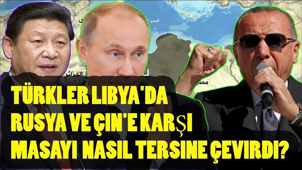 Türkler Libya'da Rusya ve Çin'e karşı masayı nasıl tersine çevirdi?