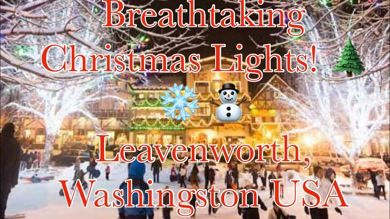 Leavenworth Christmas Lights.Breathtaking Christmas Lights Leavenworth Washingston Usa