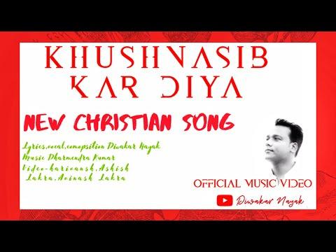 KHUSHNASIB KAR DIYA | NEW CHRISTIAN SONG 2019 |