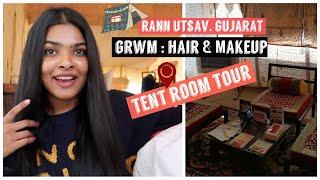 TENT City Gujarat GRWM Hair Styling Makeup Rann Utsav Tent Room Tour ShaliniTravels