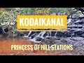 Amazing Kodaikanal - Princess Of Hill Stations