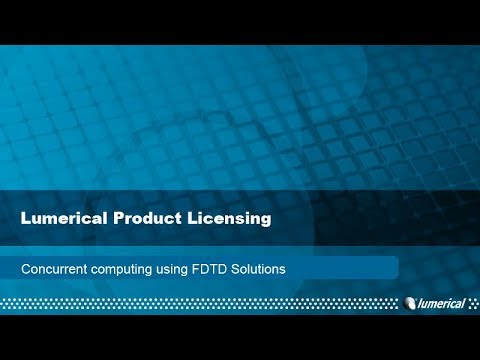 Lumerical Product Features - Concurrent computing using FDTD Solutions