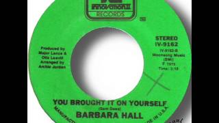 Barbara Hall   You Brought It On Yourself