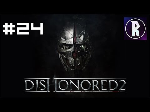 Dishonored 2: Corvo #24 - Death to the Empress, Part I