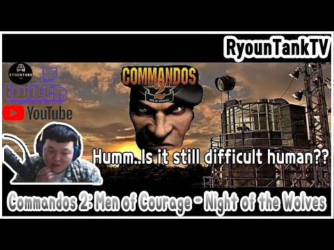 [ENGsub]The wolf is all dead!Commandos 2: Men of Courage Night of the Wolves [R.T.K TV](RyounTankTV) |