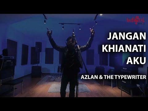 Azlan & The Typewriter - Jangan Khianati Aku Official MV