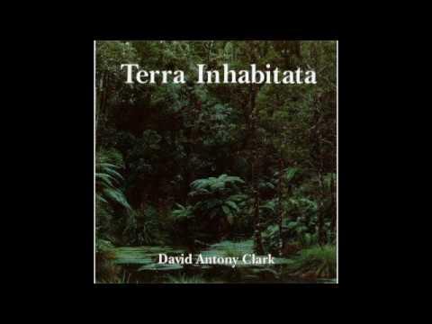 David Antony Clark - Terra Inhabitata (full album)